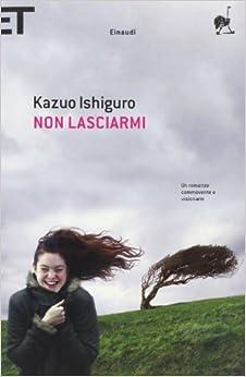 Amazon.it: Non lasciarmi - Kazuo Ishiguro, P. Novarese - Libri