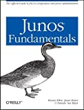 JUNOS Fundamentals: The Official Study Guide for JNCIA Certification and Junos Administration