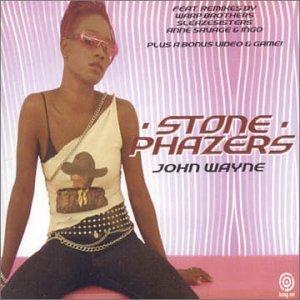 Stone Phazers* Stone Phasers·/ Members Of Mayday - John Wayne / 10 In 01