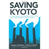 Saving Kyoto: An Insider's Guide to What it is, How it Works and What it Means for the Futureby Graciela Chichilnisky