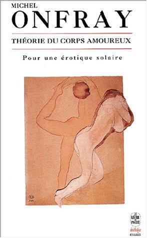 Michel Onfray - Théorie du corps amoureux
