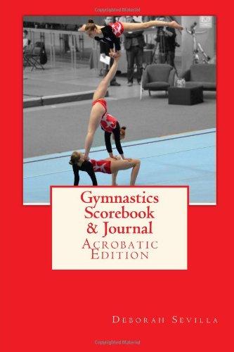 Gymnastics Scorebook & Journal: Acrobatic Edition