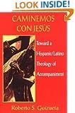 Caminemos Con Jesus: Toward a Hispanic/Latino Theology of Accompaniment