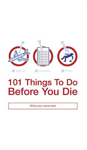 Image for 101 Things to Do Before You Die
