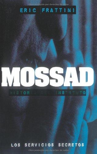 MOSSAD, HISTORIA DEL INSTITUTO (Spanish Edition)