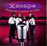 Xscape Hummin Comin at Cha [CASSETTE]