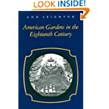 """American Gardens in the Eighteenth Century: """"For Use or for Delight"""""""