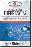 Cual Es La Diferencia?/ What's the Difference?: Una Comparacion Entre Las Principales Sectas Y Credos Religiosos a La Luz De La Biblia (Spanish Edition) (8472283070) by Ridenour, Fritz