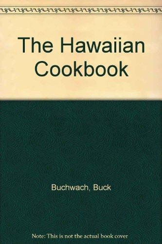 The Hawaiian Cookbook by Buck Buchwach