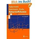 Naturstoffchemie: Eine Einführung (Springer-Lehrbuch)
