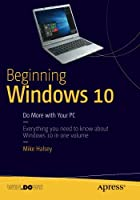 Beginning Windows 10: Do More With Your PC Front Cover