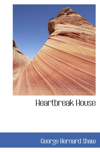 Heartbreak House: A Fantasia in the Russian Manner on English Themes