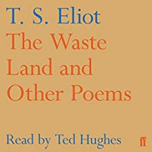 The Waste Land and Other Poems Audiobook by T. S. Eliot Narrated by Ted Hughes