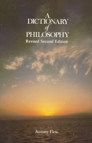 A Dictionary of Philosophy: Revised Second Edition, Antony G. Flew