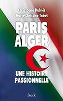 Paris Alger: Une histoire passionnelle