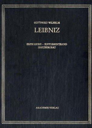 Gottfried Wilhelm Leibniz. Sämtliche Schriften und Briefe: Supplementband Harzbergbau 1692-1696: Suppl.-Bd