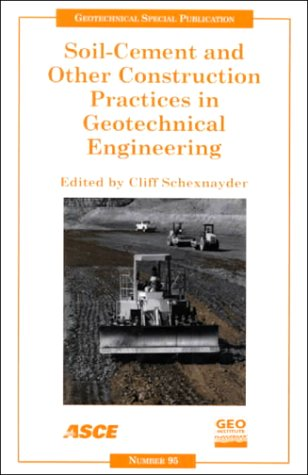 Soil-Cement and Other Construction Practices in Geotechnical Engineering: Proceedings of Sessions of Geo-Denver 2000 : A
