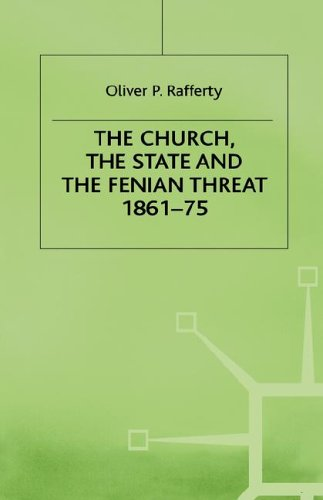 The Church, the State and the Fenian Threat, 1861-75 PDF