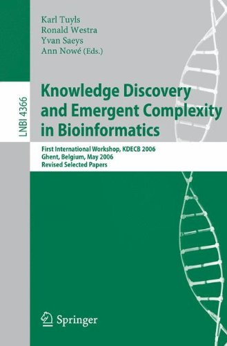 Knowledge Discovery and Emergent Complexity in Bioinformatics: First International Workshop, KDECB 2006, Ghent, Belgium,