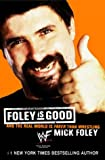 Foley Is Good - And the Real World is Faker Than Wrestling (01) by Foley, Mick [Mass Market Paperback (2002)] (000714508X) by Foley, Mick