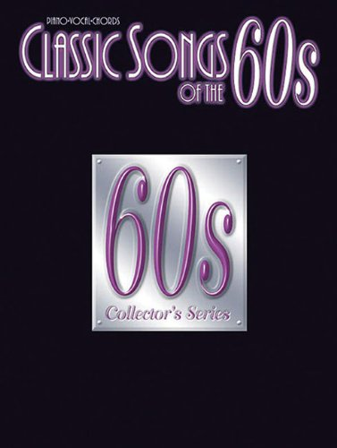 Classic Songs Of The 60S 60S Collector's Series Piano/Vocal/Chords