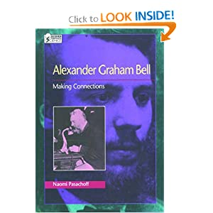 Alexander Graham Bell : Making Connections (Oxford Portraits in Science) Naomi Pasachoff