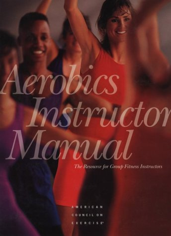 Aerobics Instructor Manual: The Resource for Fitness Professionals, Cotton,Richard T./ Goldstein,Robert L./Brown,Sheryl M.