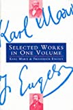 Karl Marx and Frederick Engels: Selected Works (0853151814) by Marx, Karl
