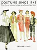 """Costume Since 1945 (Fashion & Textiles)"" av Deidre Clancy"