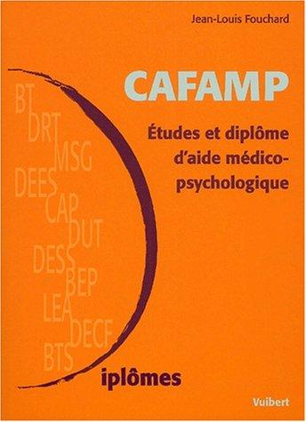 CAFAMP. : Etudes et diplôme d'aide médico-psychologique, 2ème édition
