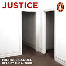 Justice: What's the Right Thing to Do? (       UNABRIDGED) by Michael J. Sandel Narrated by Michael J. Sandel