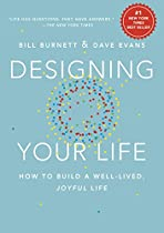 Designing Your Life: How to Build a Well-Lived, Joyful Life  Von Bill Burnett, Dave Evans