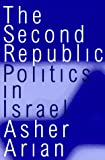 img - for The Second Republic: Politics in Israel (Comparative Politics & the International Political Economy,) book / textbook / text book