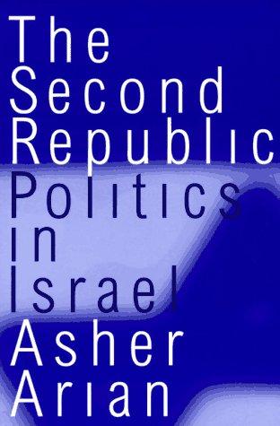 The Second Republic: Politics in Israel (Comparative Politics & the International Political Economy,)