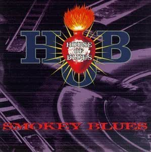 Livin in house of blues smokey blues by various artists for House music 1997