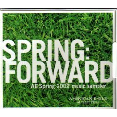 Spring: Forward AE Spring 2002 Music Sampler by American Eagle Outfitters (UK Import)