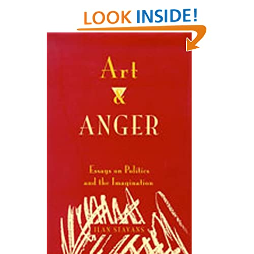 Art and Anger: Essays on Politics and the Imagination
