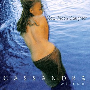 CD : Cassandra Wilson - New Moon Daughter (CD)