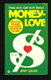 Moneylove: How to Get the Money You Deserve for Whatever You Want