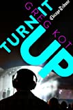 Turn It Up: A Guided Tour Through the Worlds of Pop, Rock, Rap and More