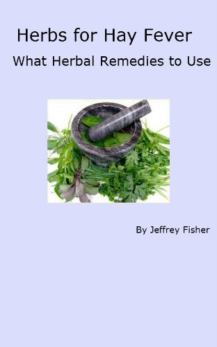 Jeffrey Fisher - Herbs for Hay Fever: What Herbal Remedies to Use (English Edition)
