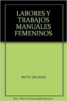LABORES Y TRABAJOS MANUALES FEMENINOS: RUTH ZECHLIN: 9788433537140
