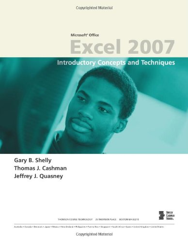 Microsoft Office Excel 2007: Introductory Concepts and Techniques (Shelly Cashman Series)