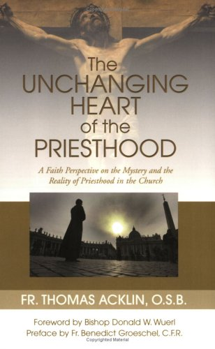 Unchanging Heart of the Priesthood, FATHER THOMAS ACKLIN