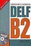 Préparation à l'examen du DELF B2 (1CD audio)