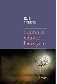 L'ombre couvre leurs yeux par Elie Treese