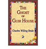 img - for [ [ [ The Ghost of Guir House [ THE GHOST OF GUIR HOUSE ] By Beale, Charles Willing ( Author )Jan-01-2005 Paperback book / textbook / text book