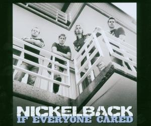 Nickelback - If Everyone Cared (Cdm) - Zortam Music