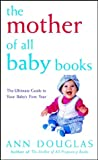 The Mother of All Baby Books (0764566164) by Douglas, Ann