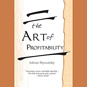 The Art of Profitability | [Adrian Slywotzky]